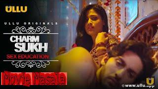 Watch online Charmsukh - Sex Education 2020 (Ullu) Web Series