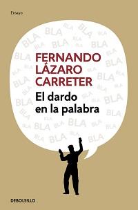 El dardo en la palabra, de Fernando Lárazo Carreter