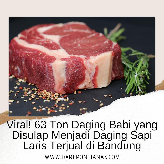Viral! 63 Ton Daging Babi yang Disulap Menjadi Daging Sapi Laris Terjual di Bandung