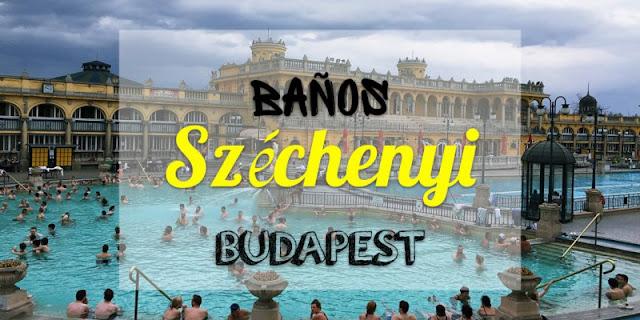 Baños Széchenyi Budapest