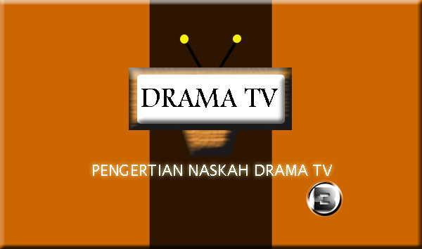 Contoh Pengertian Naskah Drama TV