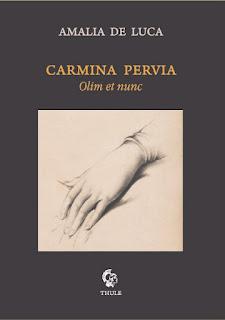 """Amalia De Luca """"Carmina Pervia"""" (Ed. Thule)"""