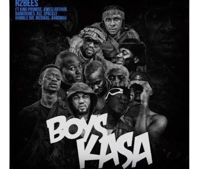 R2Bees – Boys Kasa  (Feat. King Promise, Kwesi Arthur, Medikal, Darkovibes, RJZ, Spacely ,Humble Dis & B4Bonah)