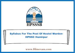 Syllabus For The Post Of Hostel Warden-HPSSC Hamirpur