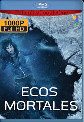 Ecos Mortales (2018) [1080p BRRip] [Latino-Inglés] [Google Drive] – By AngelStoreHD