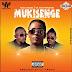 AUDIO | Radio & Weasel Ft. Dr Jose Chameleon -Mukisenge | Download Mp3