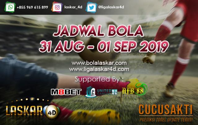 JADWAL BOLA TANGGAL 31 Aug – 01 Sep 2019