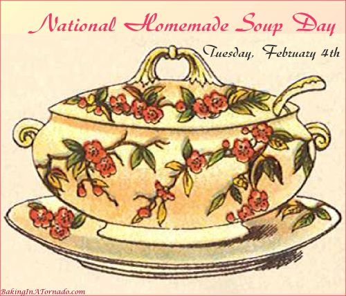 National Homemade Soup Day | Graphic developed by and property of www.BakingInATornado.com | #MyGraphics