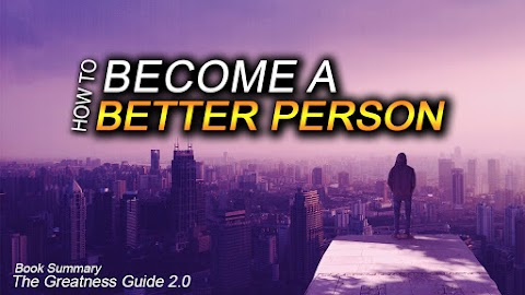 How to Become a Better Person: 17 Valuable Tips to Master Today