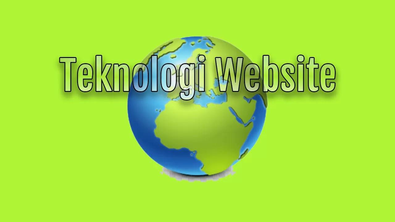 Mengenal Teknologi Website Teknologi Terkini