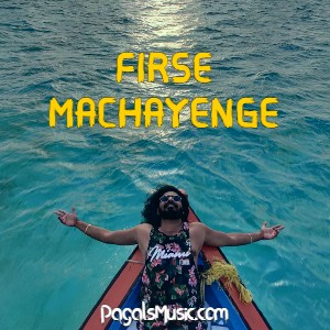 Firse Machayenge Mp3 Song Download - Emiway Bantai