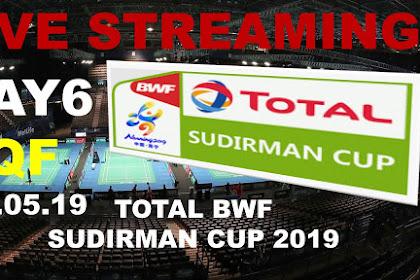 Live Streaming TOTAL BWF SUDIRMAN CUP 2019 #Quarter Final