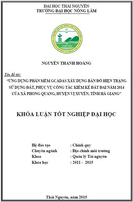 Ứng dụng phần mềm gCadas xây dụng bản đồ hiện trạng sử dụng đất, phục vụ công tác kiểm kê đất đai năm 2014 của xã Phong Quang huyện Vị Xuyên tỉnh Hà Giang