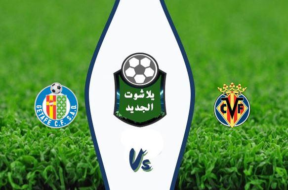 نتيجة مباراة فياريال وخيتافي اليوم بتاريخ 12/21/2019 الدوري الاسباني