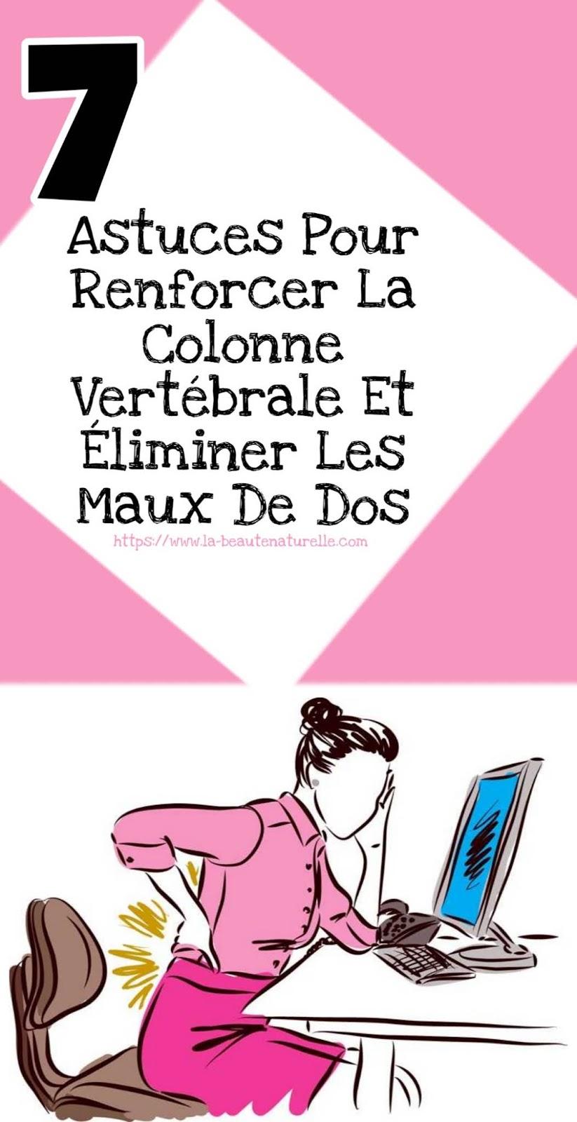 7 Astuces Pour Renforcer La Colonne Vertébrale Et Éliminer Les Maux De Dos
