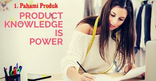 Pahami Produk yang kalian jual agar Sukses berjualan Online