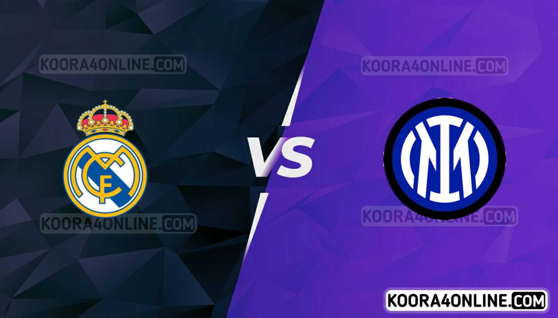 مشاهدة مباراة إنتر ميلان وريال مدريد القادمة كورة اون لاين بث مباشر اليوم 15-09-2021 في دوري أبطال أوروبا