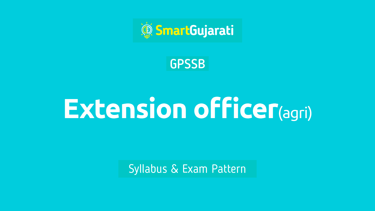 In this post, we have given detailed information about the Syllabus and Exam Pattern of the GPSSB Extension Officer (Agriculture) exam and you can also download a pdf of the Extension Officer (Agriculture) Gujarat syllabus.