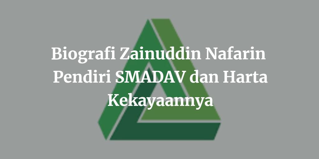 Biografi Zainuddin Nafarin : Pendiri SMADAV dan Harta Kekayaannya