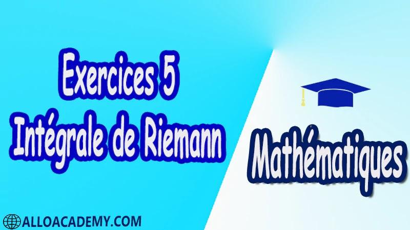 Exercices 5 Intégrale de Riemann pdf Mathématiques Maths Intégrale de Riemann Intégrale Intégrale des foncions en escalier Propriétés élémentaires de l'intégrale des foncions en escalier Sommes de Riemann d'une fonction Caractérisation des foncions Riemann-intégrables Caractérisation de Lebesgues Le théorème de Lebesgue Mesure de Riemann Foncions réglées Intégrales impropres Intégration par parties Changement de variable Calcul des primitives Calculs approchés d'intégrales Suites et séries de fonctions Riemann-intégrables Cours résumés exercices corrigés devoirs corrigés Examens corrigés Contrôle corrigé travaux dirigés td