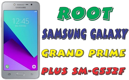 Cara Root Samsung Galaxy Grand Prime Plus SM G532F