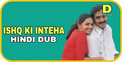 Ishq Ki Inteha Hindi Dubbed Movie