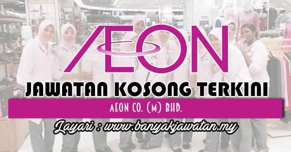 Jawatan Kosong 2018 di AEON Co. (M) Bhd