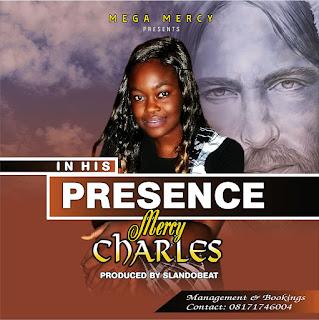New Gospel: Mercy Charlse – In his presence (prod.by Slandobeat)