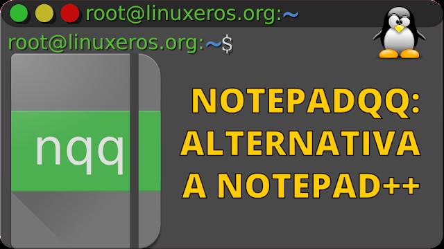 Notepadqq: Una alternativa a Notepad++ para Linux