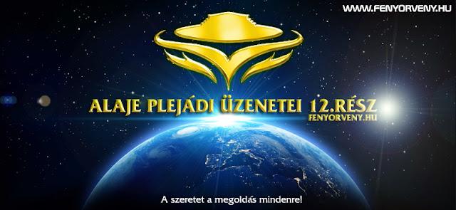 Alaje plejádi üzenetei 12.rész (magyarul) /VIDEÓ/