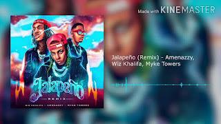 LETRA Jalapeño Remix Amenazzy Wiz Khalifa Myke Towers