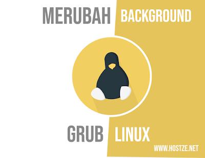 Cara Merubah Background GRUB Linux - hostze.net