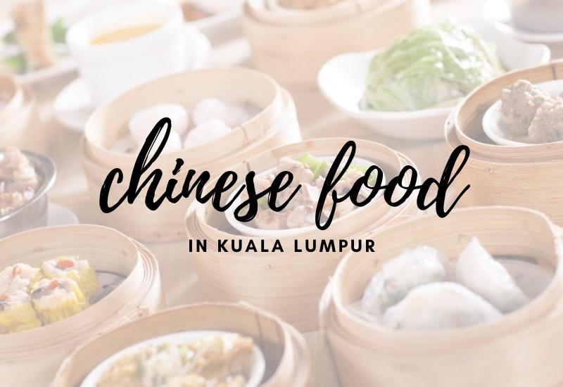 Halal Chinese Foods In Kuala Lumpur
