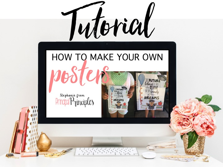 how to make your own posters principal principles