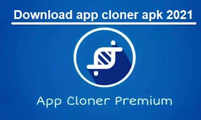 Download app cloner apk 2021 and Download app cloner premium apk mod