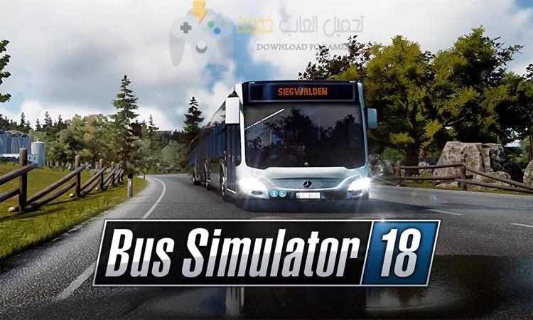 تحميل لعبة Bus Simulator 18 للكمبيوتر آخر تحديث مضغوطة