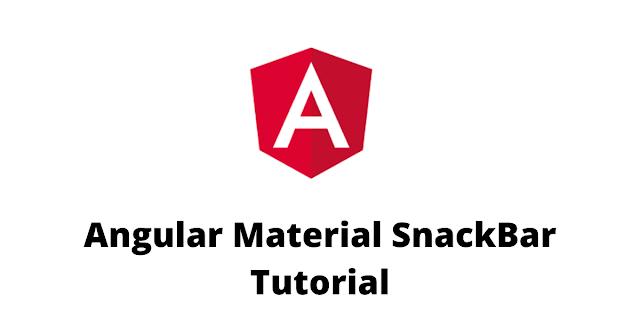 Angular Material SnackBar Tutorial