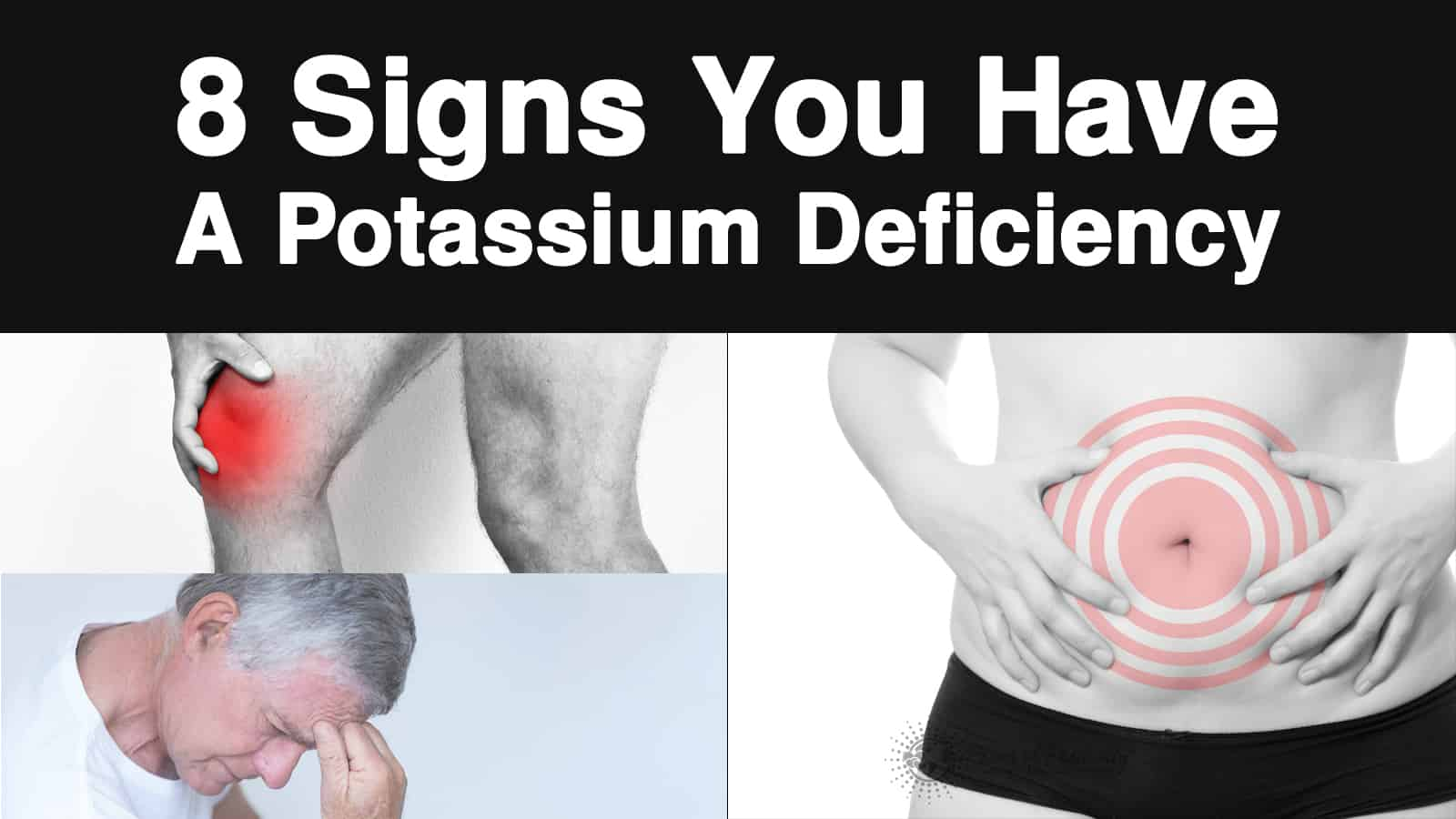 What Are The Signs Of Potassium Deficiency? (And In Which Foods To Find It)