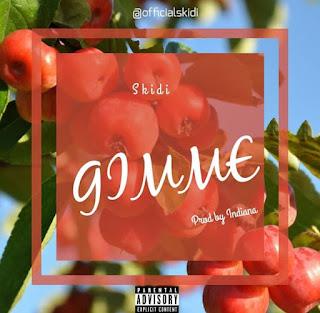 Skidi – Gimme