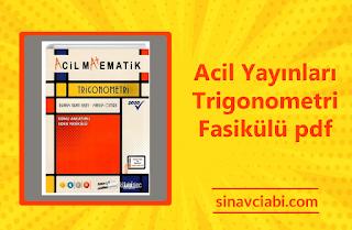 Acil Yayınları Trigonometri Fasikülü pdf