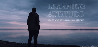 How to develop a learning attitude | Why learning attitude so important in our life.