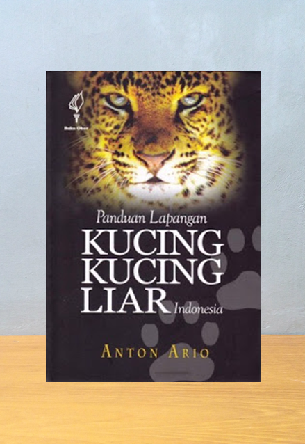 PANDUAN LAPANGAN KUCING-KUCING LIAR INDONESIA, Anton Ario