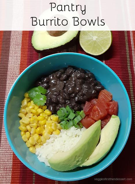 Pantry Burrito Bowls - Veggies First Then Dessert