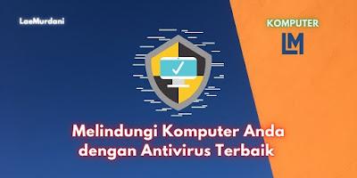 Melindungi Komputer Anda dengan Antivirus Terbaik 2020