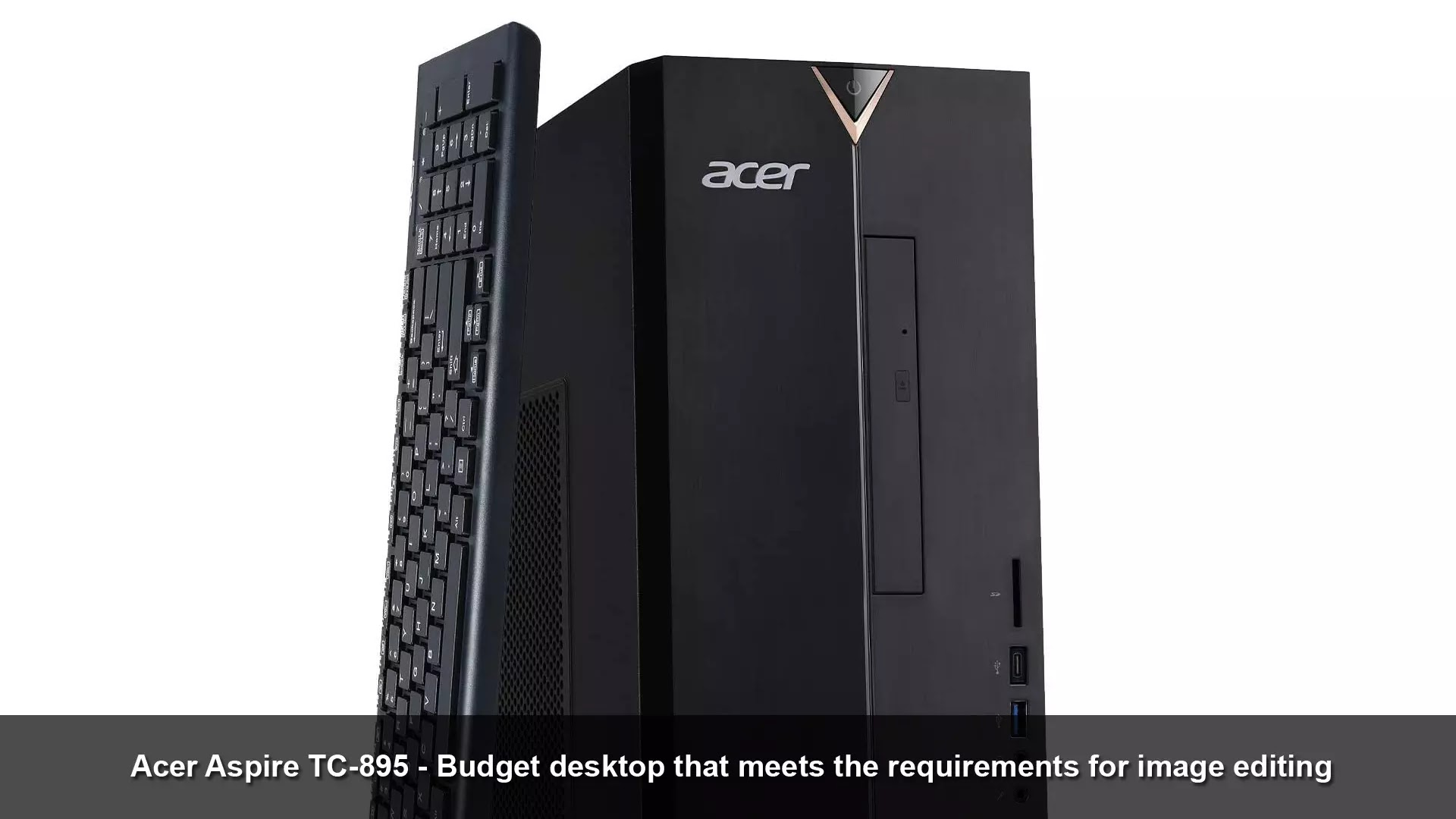 Acer Aspire TC-895 - budget desktop that meets the requirements for image editing