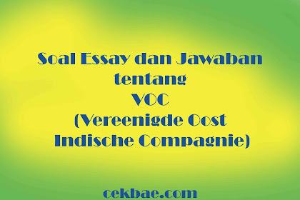 Soal Essay dan Jawaban tentang VOC (Vereenigde Oost Indische Compagnie) Part 1