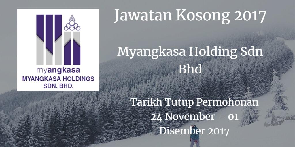 Jawatan Kosong Myangkasa Holding Sdn Bhd 24 November - 01 Disember 2017