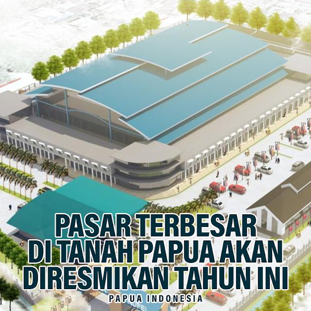 pasar-terbesar-di-tanah-papua-segera-diresmikan-2020