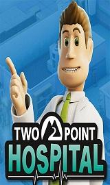 b1b7e168d24e76ae471d64e0d3aef906 - Two Point Hospital v1.19.49336 + 9 DLCs