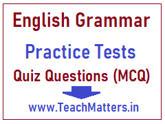 image : English Grammar Practice Test - Quiz Questions (MCQs) @ TeachMatters